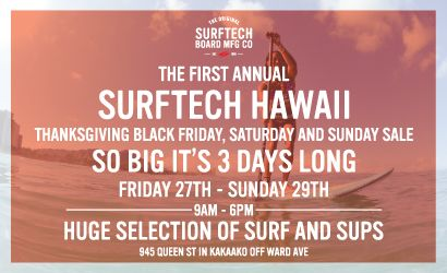 Surf Tech Hawaii. Black Friday 11-15