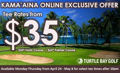 Turtle Bay Resort Golf Kam Tee Special till May 8th