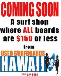 USED Surfboards Hawaii New Store 9.17