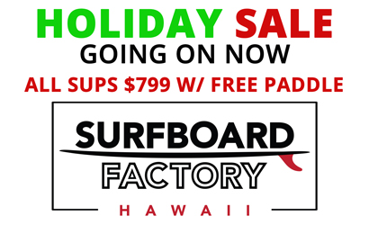 SURFBOARD FACTORY HOLIDAY SUP SALE start 12/4